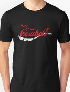 More Cowbell Unisex T-Shirt