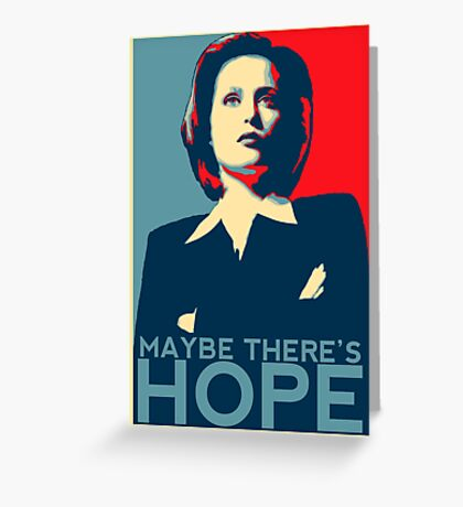 Scully: Maybe There's Hope Greeting Card