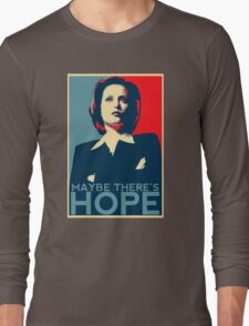 Scully: Maybe There's Hope Long Sleeve T-Shirt