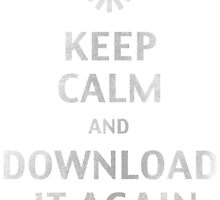 Keep calm and Download it again Vintage by pixelesrmj
