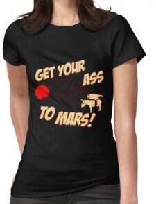Get Your Ass To Mars Womens Fitted T-Shirt