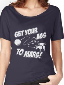 Get Your Ass To Mars white Women's Relaxed Fit T-Shirt