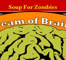 Cream of Brains Soup Sticker
