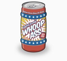 Whoop Ass - Now in a can! by kaligraf