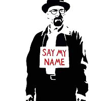 Breaking Bad Say my Name by youssk