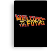 Welcome to the future Canvas Print