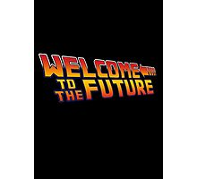 Welcome to the future Photographic Print