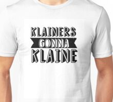 Klainers gonna Klaine Unisex T-Shirt