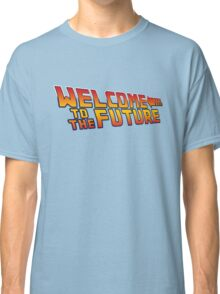 Welcome to the future Classic T-Shirt