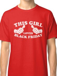 This Girl Loves Black Friday Classic T-Shirt