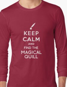 Keep Calm And Find The Magical Quill Long Sleeve T-Shirt