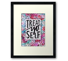 Treat Yo Self Parks and Recreation  Framed Print