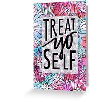 Treat Yo Self Parks and Recreation  Greeting Card
