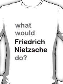 Nietzsche? T-Shirt
