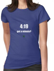 4:19 (white) Womens Fitted T-Shirt