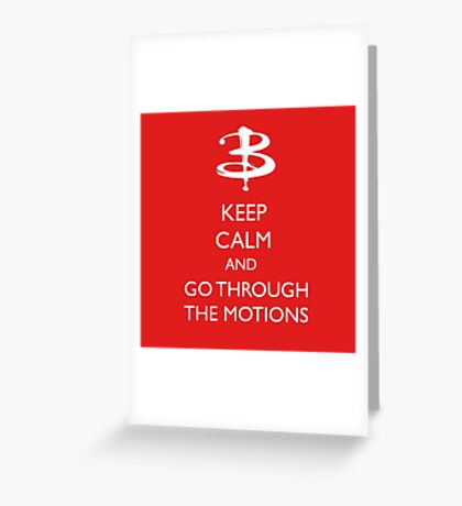 Go through the motions Greeting Card