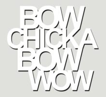 Bow Chicka Bow Wow (white) by diggity