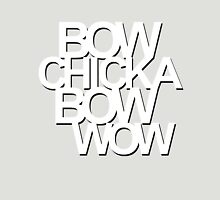 Bow Chicka Bow Wow (white) Unisex T-Shirt