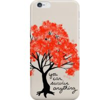 """You Can Survive Anything"" Tree iPhone Case/Skin"