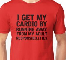How I Get My Get My Cardio Unisex T-Shirt