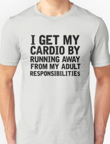 How I Get My Get My Cardio T-Shirt
