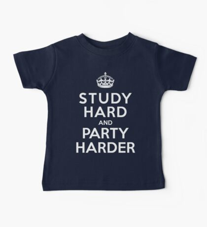 Study hard but party harder  Baby Tee
