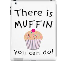 There is MUFFIN you can do! (black) iPad Case/Skin