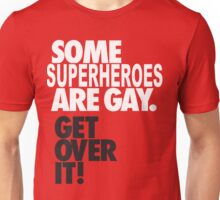 Some Superheroes are gay Unisex T-Shirt