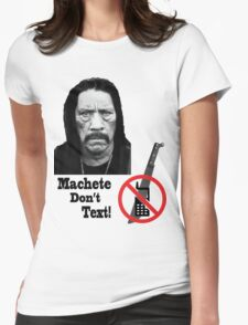 Machete Don't Text Womens Fitted T-Shirt