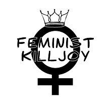Feminist Killjoy Photographic Print