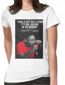 Kendrick Lamar Quote Womens Fitted T-Shirt