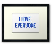 Love Everyone Friends Framed Print