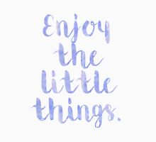 Enjoy The Little Things - Quote Unisex T-Shirt