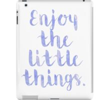 Enjoy The Little Things - Quote iPad Case/Skin