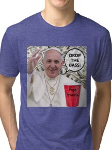 Dope Francis - the Dope Pope Tri-blend T-Shirt