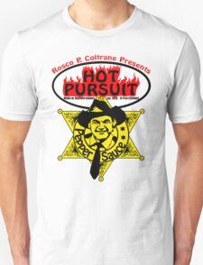 Hot Pursuit Unisex T-Shirt