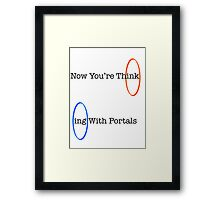 Now You're Think- Framed Print