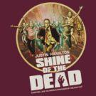 Justin Hamilton - Shine Of The Dead Shirt by James Fosdike