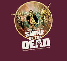 Justin Hamilton - Shine Of The Dead Shirt Unisex T-Shirt
