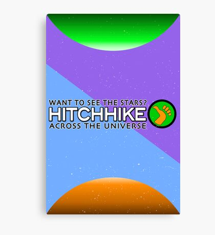 Hitchhike Across The Galaxy TRAVEL POSTER Canvas Print