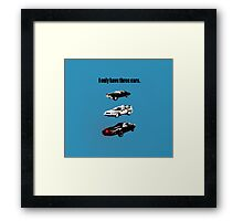 I Only Have Three Cars Framed Print