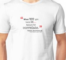 What we got here is... Unisex T-Shirt