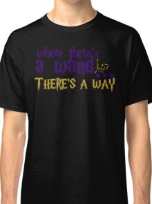 Where there's a wand, there's a way! Classic T-Shirt