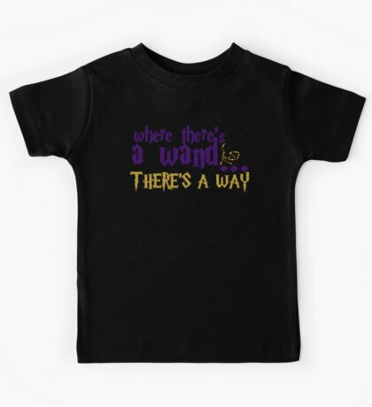 Where there's a wand, there's a way! Kids Tee