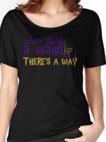 Where there's a wand, there's a way! Women's Relaxed Fit T-Shirt