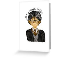 Yer A Wizard Harry Greeting Card