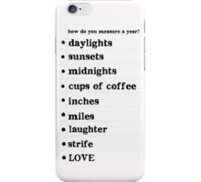Seasons of Love iPhone Case/Skin