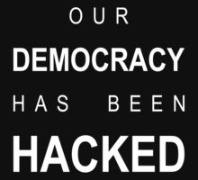 our democracy has been hacked One Piece - Short Sleeve