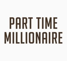 Part Time Millionaire (DarkBrown / Gold) by koujix0