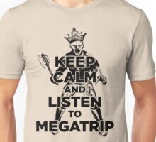 Keep Calm and Listen to Megatrip Unisex T-Shirt